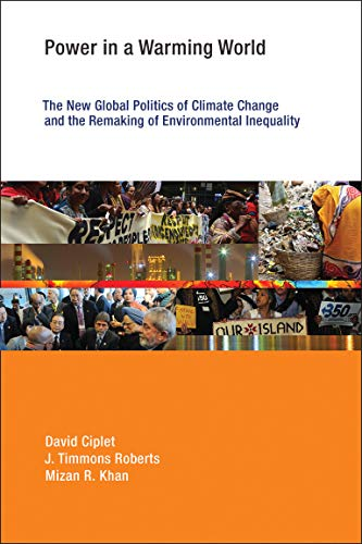 9780262527941: Power in a Warming World: The New Global Politics of Climate Change and the Remaking of Environmental Inequality