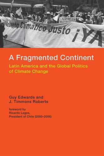 9780262528115: A Fragmented Continent: Latin America and the Global Politics of Climate Change (Politics, Science, and the Environment)