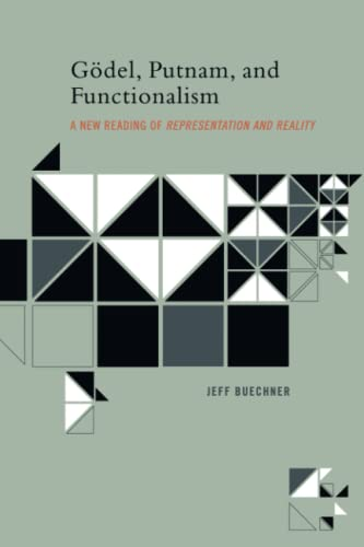 9780262528184: Gödel, Putnam, and Functionalism: A New Reading of 'Representation and Reality' (MIT Press)