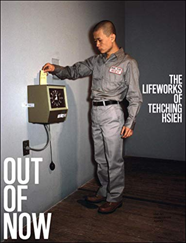 9780262528214: Out of Now: The Lifeworks of Tehching Hsieh (The MIT Press)