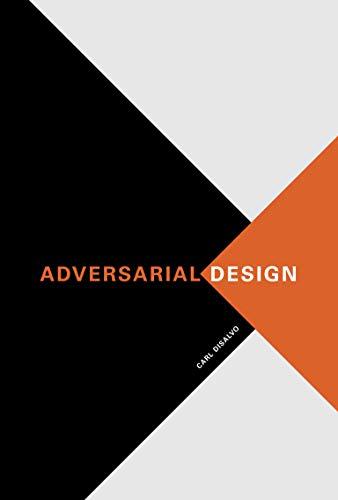 9780262528221: Adversarial Design (Design Thinking, Design Theory)