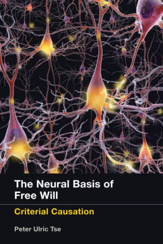 9780262528313: The Neural Basis of Free Will: Criterial Causation (MIT Press)