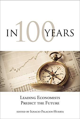 9780262528344: In 100 Years: Leading Economists Predict the Future (MIT Press)