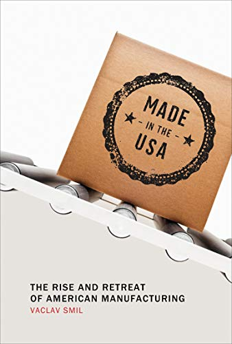 9780262528351: Made in the USA: The Rise and Retreat of American Manufacturing (The MIT Press)