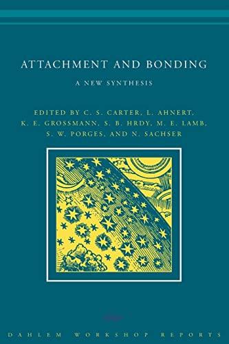 9780262528542: Attachment and Bonding: A New Synthesis (Dahlem Workshop Reports)