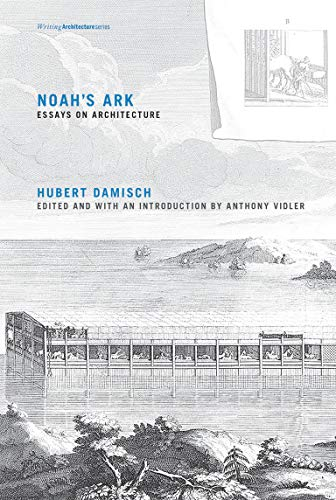 9780262528580: Noah's Ark: Essays on Architecture (Writing Architecture)