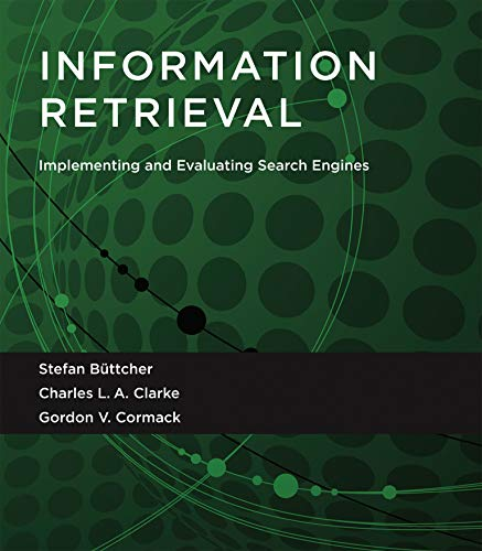 9780262528870: Information Retrieval: Implementing and Evaluating Search Engines (The MIT Press)