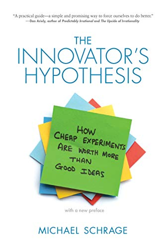 9780262528962: The Innovator's Hypothesis: How Cheap Experiments Are Worth More than Good Ideas (MIT Press)