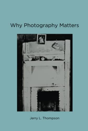 9780262529013: Why Photography Matters (MIT Press)
