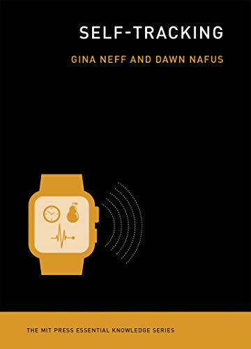 9780262529129: The Self-Tracking (The MIT Press Essential Knowledge series)