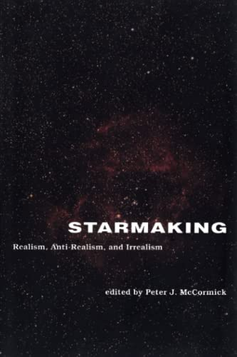 9780262529143: Starmaking: Realism, Anti-Realism, and Irrealism (Representation and Mind series)