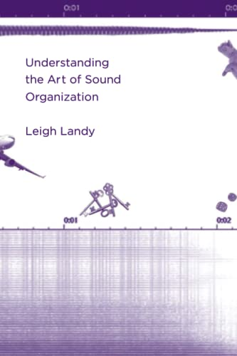9780262529259: Understanding the Art of Sound Organization