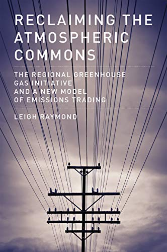 Reclaiming the Atmospheric Commons (Paperback): Professor Leigh Raymond