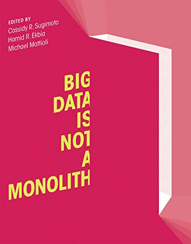 Big Data Is Not a Monolith: Cassidy R. Sugimoto