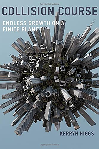 9780262529693: Collision Course: Endless Growth on a Finite Planet (MIT Press)