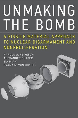 9780262529723: Unmaking the Bomb: A Fissile Material Approach to Nuclear Disarmament and Nonproliferation