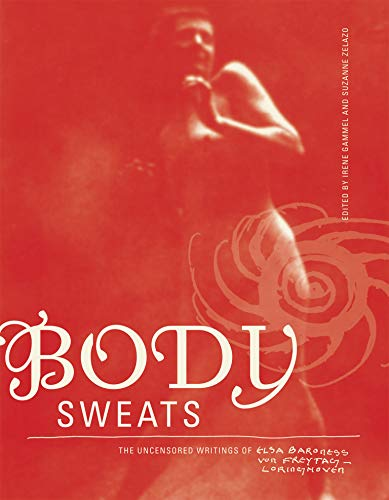 9780262529754: Body Sweats: The Uncensored Writings of Elsa von Freytag-Loringhoven (MIT Press)