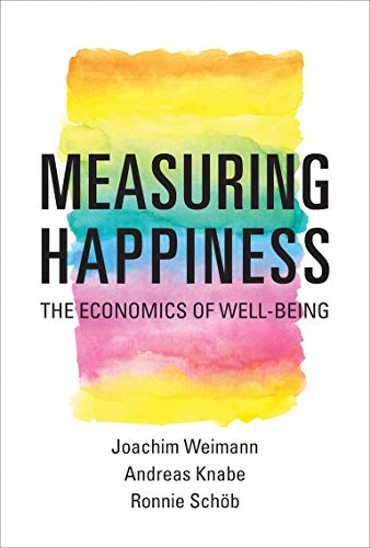 9780262529761: Measuring Happiness: The Economics of Well-Being (MIT Press)