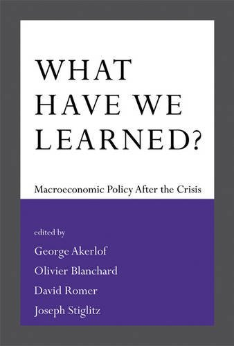 9780262529853: What Have We Learned?: Macroeconomic Policy After the Crisis