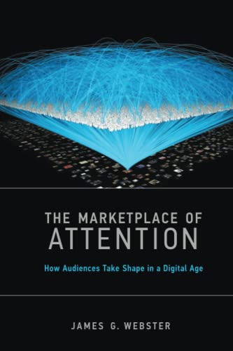 9780262529891: The Marketplace of Attention: How Audiences Take Shape in a Digital Age
