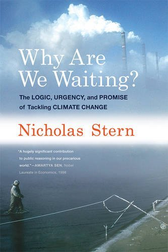 9780262529983: Why Are We Waiting?: The Logic, Urgency, and Promise of Tackling Climate Change (Lionel Robbins Lectures)