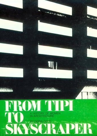9780262530330: From Tipi to Skyscraper: A History of Women in Architecture
