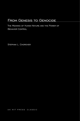 9780262530392: From Genesis to Genocide: The Meaning of Human Nature and the Power of Behavior Control (MIT Press)