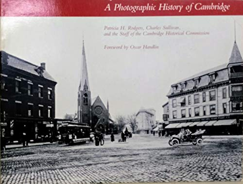 A Photographic History of Cambridge (9780262530576) by Patricia H. Rodgers; Charles Sullivan; Cambridge Historical Commission