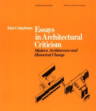 Alan Colquhoun Essays In Architectural Criticism Modern