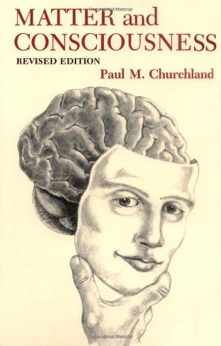 Matter and Consciousness: A Contemporary Introduction to the Philosophy of Mind.: Churchland, Paul ...
