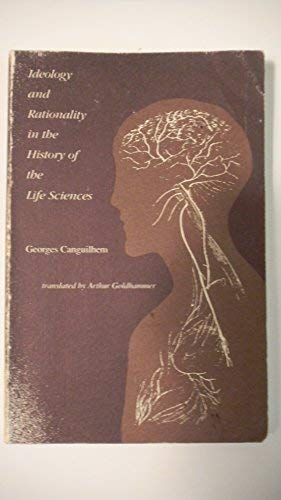 9780262530941: Ideology and Rationality in the History of the Life Sciences