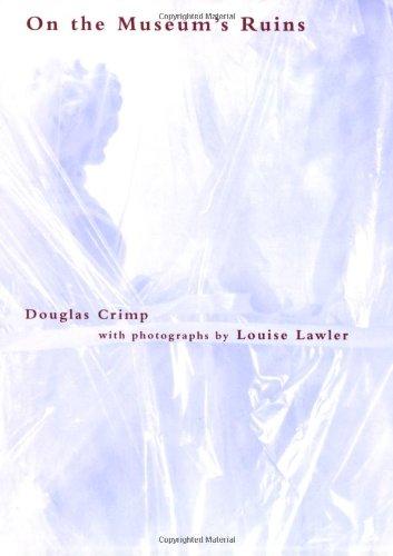 On The Museum's Ruins: Crimp, Douglas