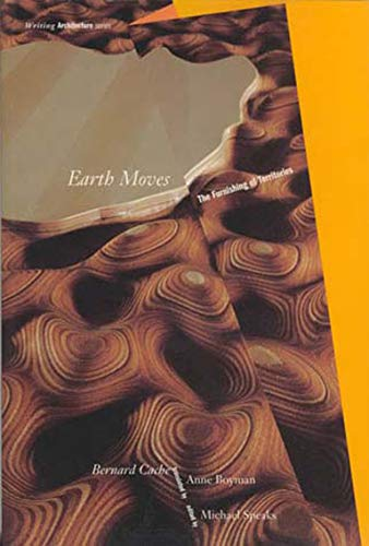 9780262531306: Earth Moves: The Furnishing of Territories (Writing Architecture)
