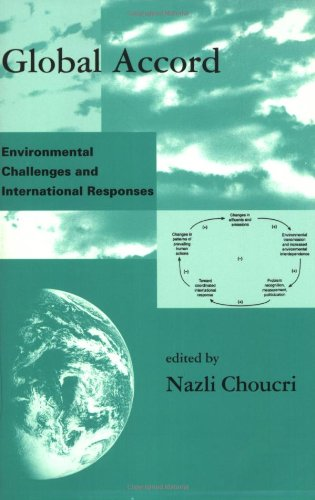 9780262531344: Global Accord: Environmental Challenges and International Responses (Global Environmental Accord: Strategies for Sustainability and Institutional Innovation)