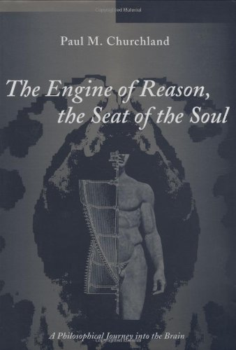 9780262531429: The Engine of Reason, The Seat of the Soul: A Philosophical Journey into the Brain