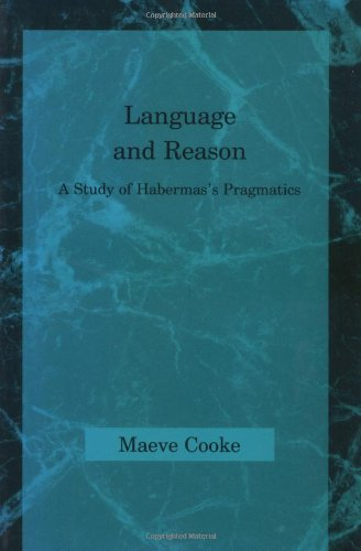 9780262531450: Language and Reason: A Study of Habermas's Pragmatics (Studies in Contemporary German Social Thought)