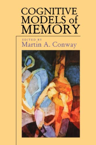 Cognitive Models of Memory (Studies in Cognition)