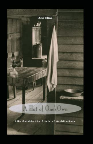 9780262531504: A Hut of One's Own: Life Outside the Circle of Architecture