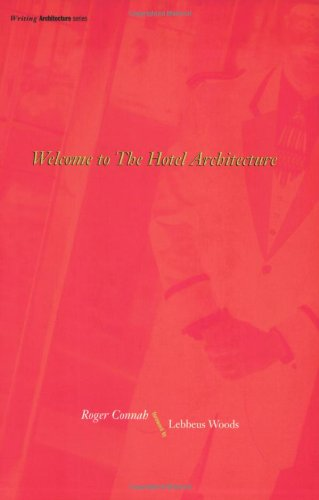 9780262531535: Welcome to the Hotel Architecture (Writing Architecture)