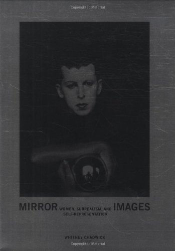 9780262531573: Mirror Images: Women, Surrealism, and Self-Representation