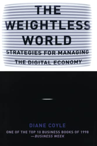 9780262531665: The Weightless World: Strategies for Managing the Digital Economy