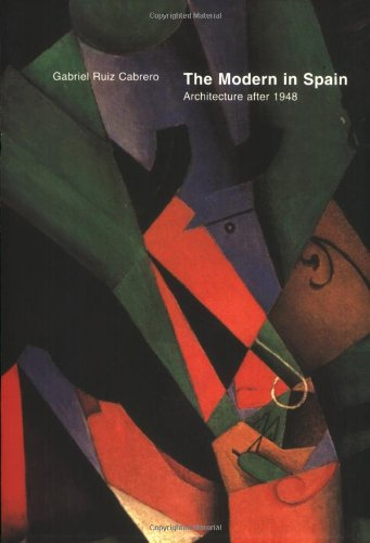 9780262531726: El moderno en Espa�a: arquitectura(1948-2000) (ingles): Architecture After 1948