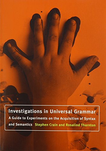 9780262531801: Investigations in Universal Grammar: A Guide to Experiments on the Acquisition of Syntax and Semantics (Language, Speech, and Communication)