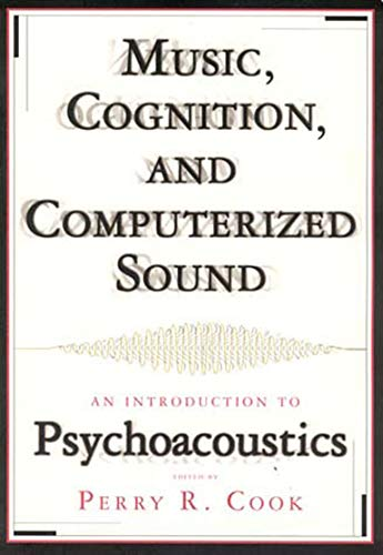 9780262531900: Music, Cognition and Computerized Sound: An Introduction to Psychoacoustics