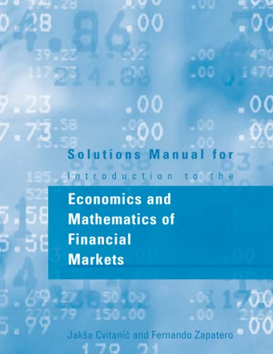 9780262532594: Solutions Manual for Introduction to the Economics and Mathematics of Financial Markets (MIT Press)