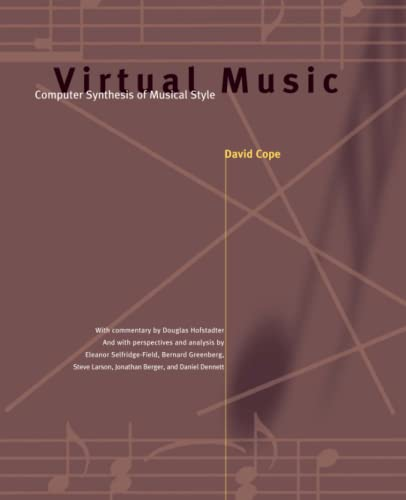 Virtual Music: Computer Synthesis of Musical Style: Cope, David