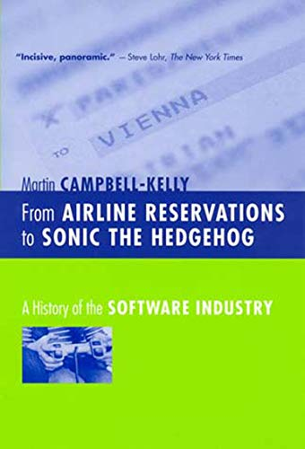9780262532624: From Airline Reservations to Sonic the Hedgehog: A History of the Software Industry (History of Computing)