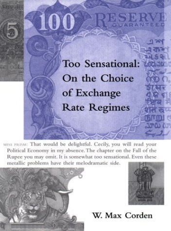 9780262532693: Too Sensational: On the Choice of Exchange Rate Regimes (Ohlin Lectures)