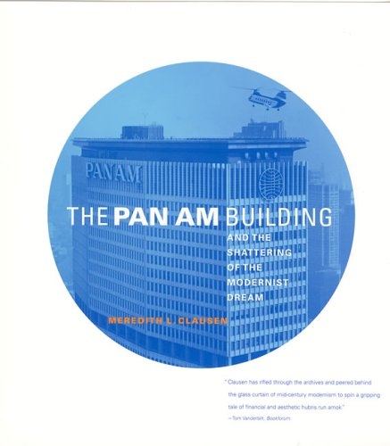 9780262532839: The Pan Am Building and the Shattering of the Modernist Dream (MIT Press)