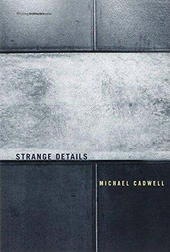 9780262532914: Strange Details (Writing Architecture)